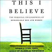 This I Believe (       UNABRIDGED) by Jay Allison, Dan Gediman Narrated by  uncredited