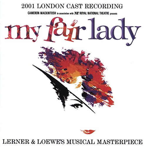 My Fair Lady - My Fair Lady (2001 London Cast Recording) - Zortam Music