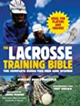 Lacrosse Training Bible, The: The Com...
