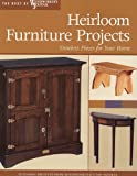 img - for Heirloom Furniture Projects: Timeless Pieces for Your Home (Best of Woodworker's Journal) book / textbook / text book