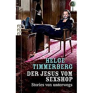 Der Jesus vom Sexshop: Stories von unterwegs