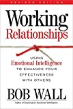img - for Working Relationships: Using Emotional Intelligence to Enhance Your Effectiveness with Others book / textbook / text book