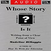 Whose Story Is It? Writing from a Clear Point of View | [Madeline DiMaggio]