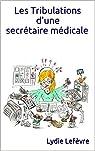 Les tribulations d'une secrétaire médicale par Lefèvre