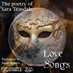 The Poetry of Sara Teasdale: Love Songs (       UNABRIDGED) by Sara Teasdale Narrated by Susie Berneis