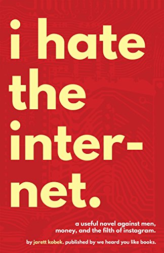 I Hate the Internet (English Edition)