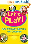Let's Play!: 100 Popular Games for Ch...