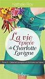 La Vie épicée de Charlotte Lavigne, tome 3: Cabernet sauvignon et shortcake aux fraises