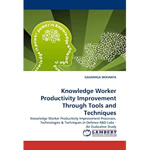 knowledge worker productivity and the practice The six factors of knowledge worker productivity the term knowledge worker was originally coined by the great peter drucker in 1956 knowledge workers include leaders, designers, researchers, architects, software the basic idea of evidence-based practice is to-day work practice that helps practitioners critically.