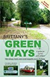 Brittany's Green Ways: A Guide for Cyclists and Walkers (Red Dog Brittany Guides)