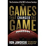 The Games That Changed the Game: The Evolution of the NFL in Seven Sundays ~ David Plaut