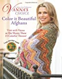 img - for Vanna's Choice: Color It Beautiful Afghans book / textbook / text book