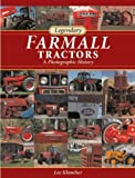 img - for Legendary Farmall Tractors: A Photographic History by Klancher, Lee (2009) Hardcover book / textbook / text book