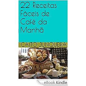 22 Receitas Fáceis de Café da Manhã
