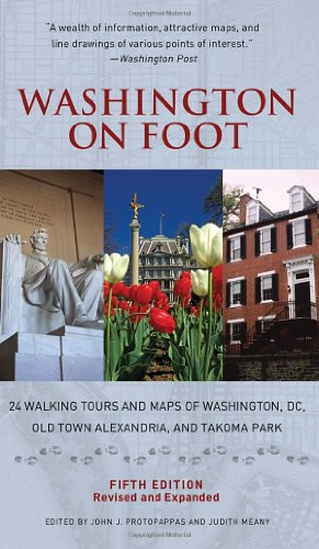 Washington on Foot, Fifth Edition: 24 Walking Tours and Maps of Washington, DC, Old Town Alexandria, and Takoma Park