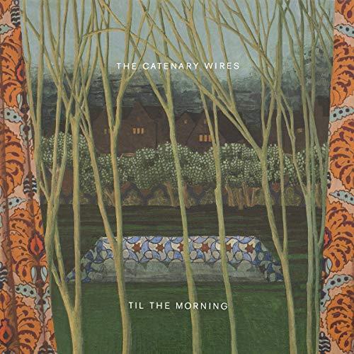 Vinilo : CATENARY WIRES - Til The Morning