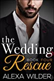 The Wedding Rescue, Book Four (An Alpha Billionaire Club BBW Romance)