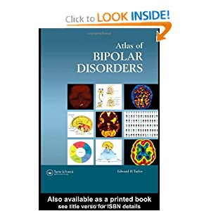 Atlas of Bipolar Disorders (Encyclopedia of Visual Medicine Series) - Edward H. Taylor