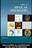 Atlas of Bipolar Disorders (Encyclopedia of Visual Medicine Series)