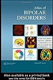 Atlas of Bipolar Disorders (Encyclopedia of Visual Medicine Series)