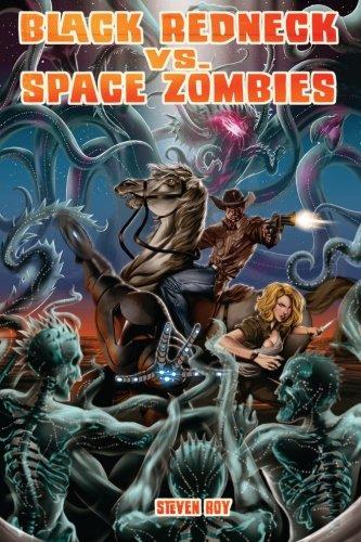 Black Redneck vs. Space Zombies: A Black Redneck Adventure