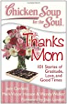 Chicken Soup for the Soul: Thanks Mom...
