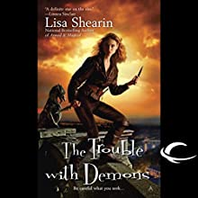 The Trouble with Demons: Raine Benares, Book 3 Audiobook by Lisa Shearin Narrated by Eileen Stevens