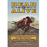 { DEAD OR ALIVE: LA FRONTERA PUBLISHING PRESENTS THE AMERICAN WEST, GREAT SHORT STORIES FROM AMERICA'S NEWEST...