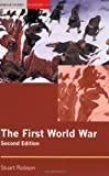 img - for By Stuart Robson - The First World War: 2nd (second) Edition book / textbook / text book