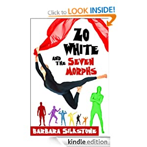 Zo White and the Seven Morphs, A Criminally Funny Fable (Criminally Funny Fables) Barbara Silkstone