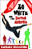 Zo White and the Seven Morphs, A Criminally Funny Fable (Criminally Funny Fables)