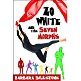 Zo White and the Seven Morphs - A Comedy Mystery (Criminally Funny Fables Book 3)by Barbara Silkstone
