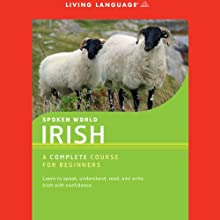 Spoken World: Irish  by Living Language Narrated by uncredited