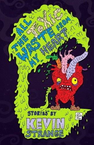 All The Toxic Waste From My Heart [Strange, Kevin] (Tapa Blanda)