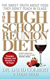 img - for The High School Reunion Diet: Younger, Thinner, and Smarter in 30 Days book / textbook / text book