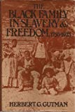 The Black family in slavery and freedom, 1750-1925 (0394471164) by Gutman, Herbert George