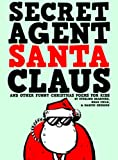 img - for Secret Agent Santa Claus And Other Funny Christmas Poems For Kids book / textbook / text book