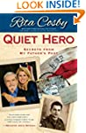 Quiet Hero: Secrets from My Father's...