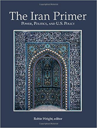 THE IRAN PRIMER: Power, Politics, and U.S. Policy