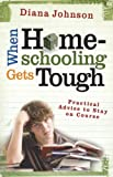 When Homeschooling Gets Tough: Practical Advice to Stay on Course