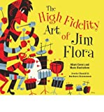The High Fidelity Art of Jim Flora (Paperback) - Common