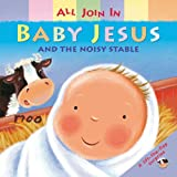 img - for Baby Jesus and the Noisy Stable (All Join In) book / textbook / text book