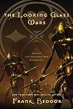 Looking Glass Wars: Written by Frank Beddor, 2007 Edition, (Reprint) Publisher: Speak [Paperback]