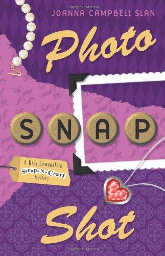 Image of Photo, Snap, Shot (A Kiki Lowenstein Scrap-N-Craft Mystery)