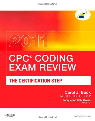 CPC® Coding Exam Review 2011: The Certification Step (CPC Coding Exam Review: Certification Step)