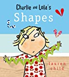 Lauren Child Charlie and Lola's Shapes
