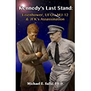 """Kennedy's Last Stand: Eisenhower, UFOs, MJ-12 & JFK's Assassination (Kindle Edition)By Michael Salla        Buy new: $6.99    Customer Rating:     First tagged """"ufo"""" by Larry Williams """"pupzoag"""""""