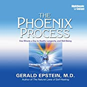 The Phoenix Process: One Minute a Day to Health, Longevity, and Well-Being | Gerald Epstein.
