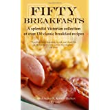 Fifty Breakfasts: A Splendid Victorian Collection of Over 130 Classic Breakfast Recipesby Arthur Kenney-Herbert