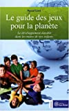 Le guide des jeux pour la plante : Le dveloppement durable dans les mains de nos enfants